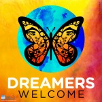 Share the Dream - Dreamers Welcome