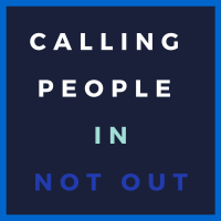Calling People IN, Not OUT